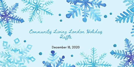 Community Living London Holiday Raffle tickets