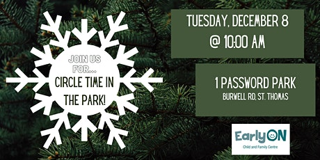 EarlyON Circle Time in the Park (December 8 - 1 Password Park, St. Thomas) tickets