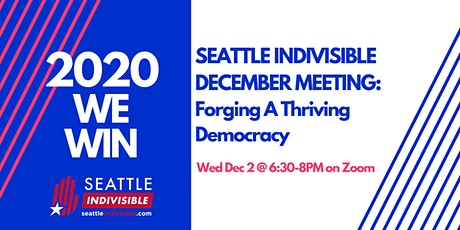 Seattle Indivisible December Meeting:  Forging A Thriving Democracy tickets