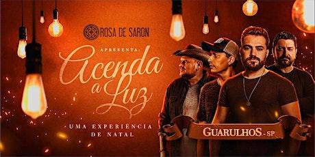 Rosa de Saron Acenda a Luz Uma Experiência de Natal  Guarulhos - SP ingressos