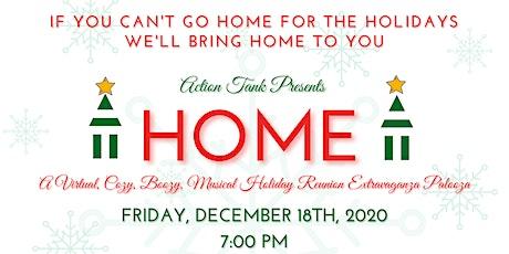 HOME:  A Virtual, Cozy, Boozy, Holiday Reunion Extravaganza Palooza tickets