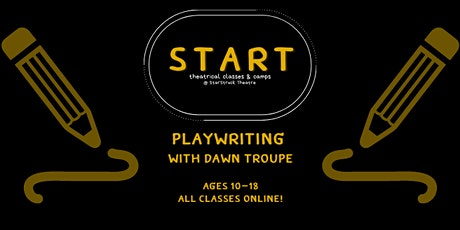 NEW: Playwriting with Dawn Troupe (Ages 10-18) tickets