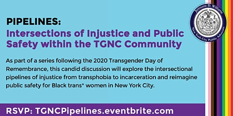 Pipelines: Intersections of Injustice & Public Safety in the TGNC Community tickets
