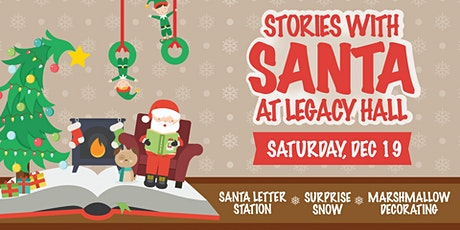 Stories with Santa at Legacy Hall tickets
