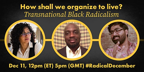 How shall we organize to live? Transnational Black Radicalism tickets