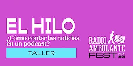 Las claves del periodismo en audio – Taller | Radio Ambulante Fest 2020 entradas
