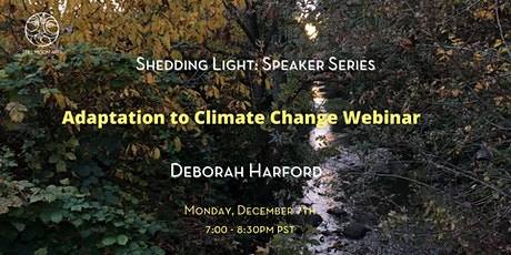 Adaptation to Climate Change Webinar with Deborah Harford tickets
