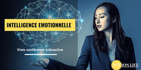 VISIOCONFERENCE INTERACTIVE INTELLIGENCE EMOTIONNELLE #6 billets