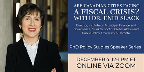 Are Canadian Cities Facing a Fiscal Crisis? featuring Dr. Enid Slack tickets