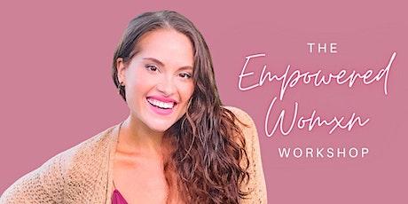 The Empowered Womxn Workshop tickets