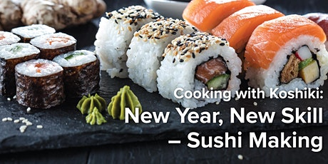 Cooking with Koshiki: New Year, New Skill- Sushi Making tickets