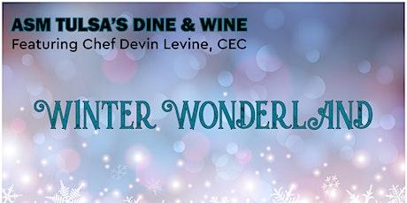 ASM Tulsa's Dine & Wine feat. Chef Devin Levine: Winter Wonderland Dinner tickets