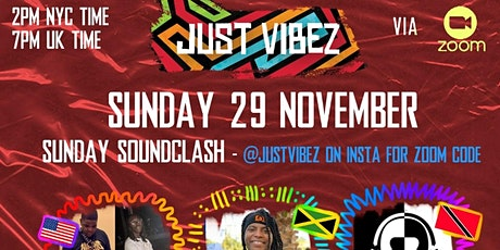 JUST VIBEZ Sunday Soundclash! tickets