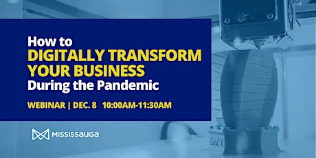 How to Digitally Transform your Business during the Pandemic - Webinar tickets