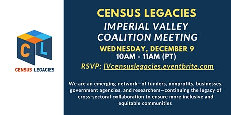 Census Legacies - Imperial Valley Coalition Meeting