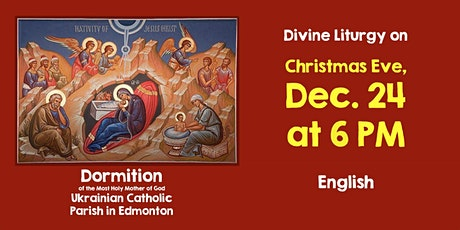 CHRISTMAS EVE SERVICE at Dormition December 24 at 6 pm tickets