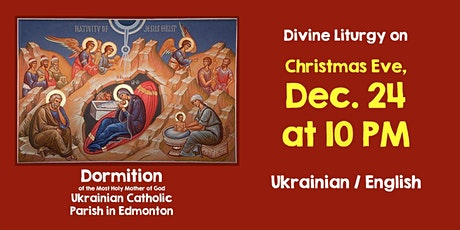 Bilingual CHRISTMAS EVE SERVICE at Dormition December 24 at 10 pm tickets