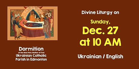 Divine Liturgy at Dormition December 27 tickets