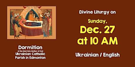 Divine Liturgy at Dormition December 27 tickets