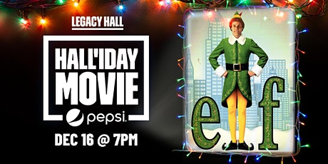 Elf Hall'iday Movie Night at Legacy Hall tickets