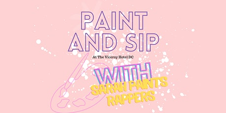 Paint and Sip @ The Viceroy Hotel DC w/ Sarah Paints Rappers tickets