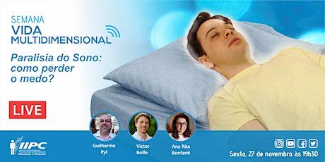 Live - Paralisia do Sono: Como perder o medo? ingressos