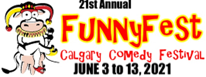June 3 to 13, 2021 - 21st  Annual FunnyFest Calgary Comedy Festival image