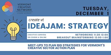 IdeaJam - Strategy Conversations (Vermont Creative Network) tickets