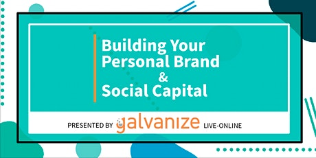 Building Your Personal Brand and Social Capital - Live-Online Workshop tickets