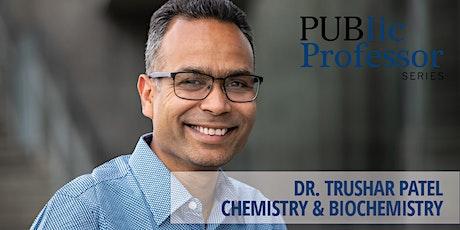 PUBlic Professor Series | Dr. Trushar Patel tickets