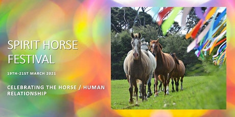 Spirit Horse Festival 2021 - Celebrating the Horse / Human Relationship tickets