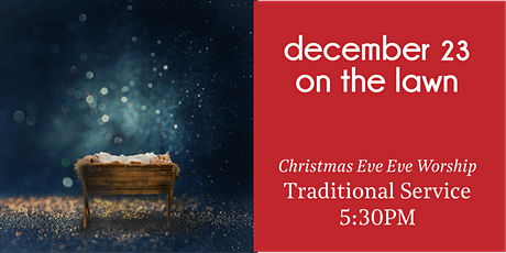 Traditional Christmas Eve Eve Lawn Service tickets