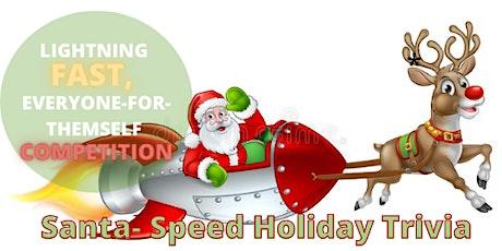 Santa-Speed Holiday Trivia tickets