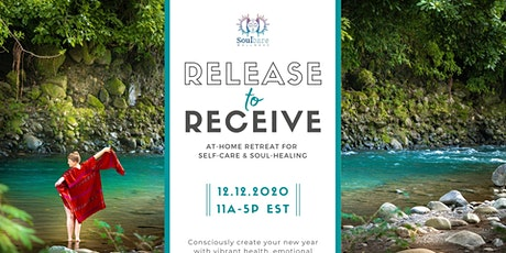 RELEASE TO RECEIVE :: A Virtual Retreat for Self-Care and Soul-Healing tickets