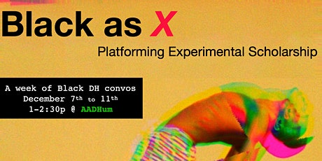 Black as X: Platforming Experimental Scholarship tickets