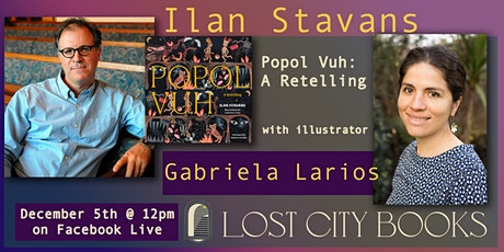 Popol Vuh: A Retelling by Ilan Stavans, illustrated by Gabriela Larios tickets