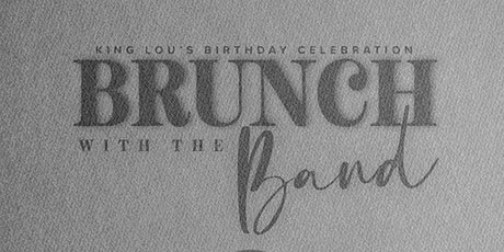 Brunch with the Band: King Lou Birthday Experience tickets