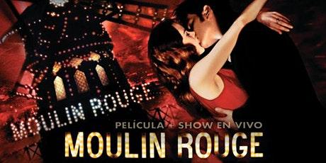 Cinema Canta Presenta: Moulin Rouge! boletos