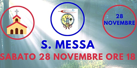 S. Messa SABATO 28 Novembre ore 18.00 tickets