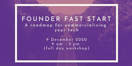 Founder Fast Start: A roadmap for commercialising your tech (1 DAY) tickets