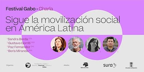 Festival Gabo Nº 8: Sigue la movilización social en América Latina entradas