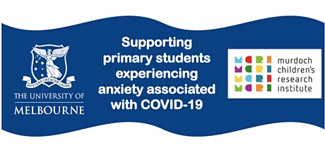 Supporting primary students experiencing anxiety associated with COVID-19 tickets