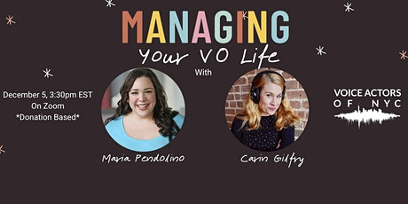 Managing Your VO Life- With Maria Pendolino and Carin Gilfry tickets