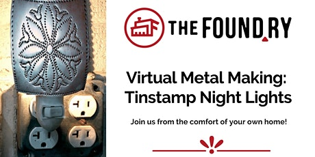 Night Lights - Virtual Metal Making w/The Foundry tickets
