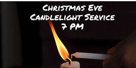 Christmas Eve Candlelight Service - 7 PM tickets