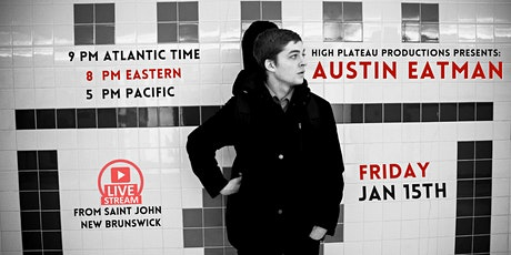 Austin Eatman Livestream from Saint John, New Brunswick tickets