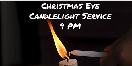 Christmas Eve Candlelight Service - 9 PM tickets