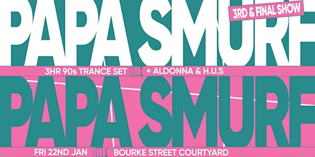 Novel Pres. Papa Smurf (3hr 90s Trance Set) - 3rd Show tickets