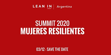 "3er Summit Anual de la Red Lean In Argentina: ""Mujeres Resilientes"" boletos"
