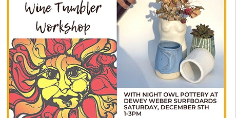 Wine Tumbler Workshop at Dewey Weber Surfboards with Night Owl Pottery tickets